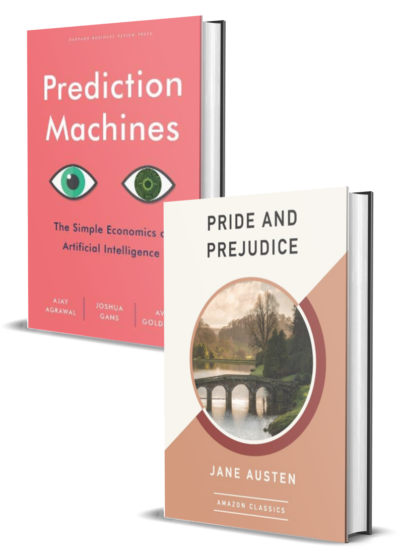 Prediction Machines: The Simple Economics of Artificial Intelligence and Pride and Prejudice